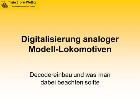 Digitalisierung analoger Modell-Lokomotiven