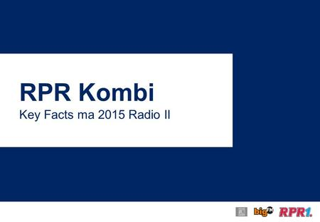 RPR Kombi Key Facts ma 2015 Radio II. RPR Kombi Key Facts ma 2015 Radio II.