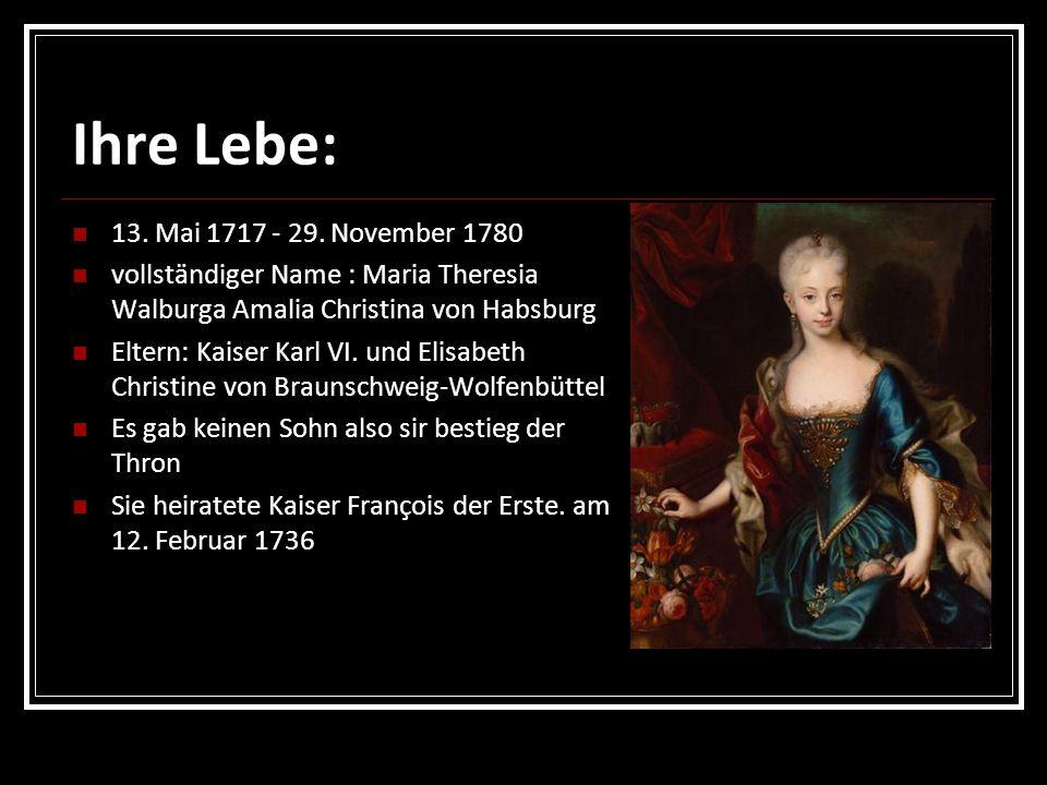 Ihre Lebe: Sie und ihre Ehepaar hatten 16 Kinder (11 Töchter und 5 Söhne) Sie musste Krieg gegen Preußen, Bayern, Sachsen, Frankreich und Spanien, führen.