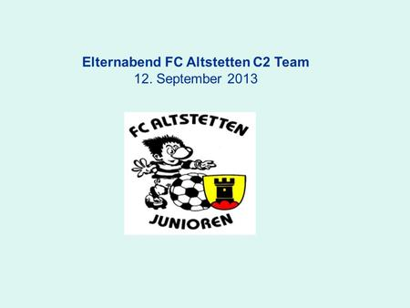 Elternabend FC Altstetten C2 Team 12. September 2013.