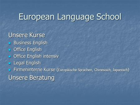 European Language School Unsere Kurse Business English Business English Office English Office English Office English intensiv Office English intensiv Legal.