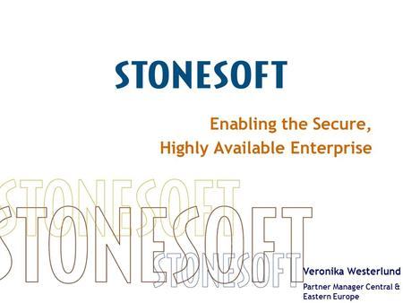 Enabling the Secure, Highly Available Enterprise Veronika Westerlund Partner Manager Central & Eastern Europe.