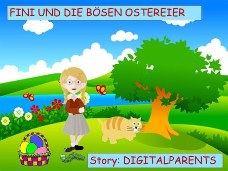 Choose your characters and drag them onto the slide FINI UND DIE BÖSEN OSTEREIER Story: DIGITALPARENTS.