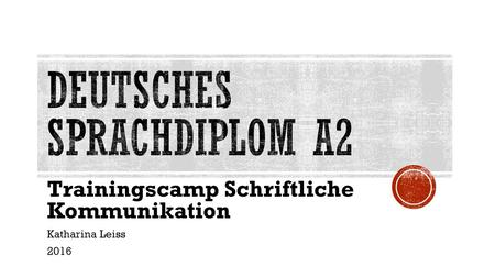 Trainingscamp Schriftliche Kommunikation Katharina Leiss 2016.