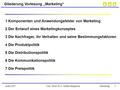 "Univ.-Prof. Dr. L. Müller-HagedornSofia 2007Marketing 1 Gliederung Vorlesung ""Marketing"" 1 Komponenten und Anwendungsfelder von Marketing 2 Der Entwurf."