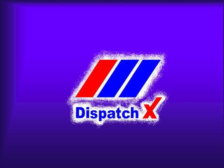 Dispatch X GmbH Service- und Informationsmanagement Systeme Dispatch X Systeme Andreas Horchler Dispatch X GmbH Tel: 0621 / 7293-300