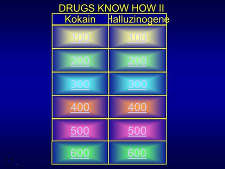 - DRUGS KNOW HOW II HalluzinogeneKokain 100 200 400 300 500 600.