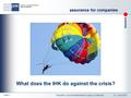 Standort assurance for companies Industrie- und Handelskammer Lippe zu Detmold 01. Juni 2010 Seite 1 What does the IHK do against the crisis?