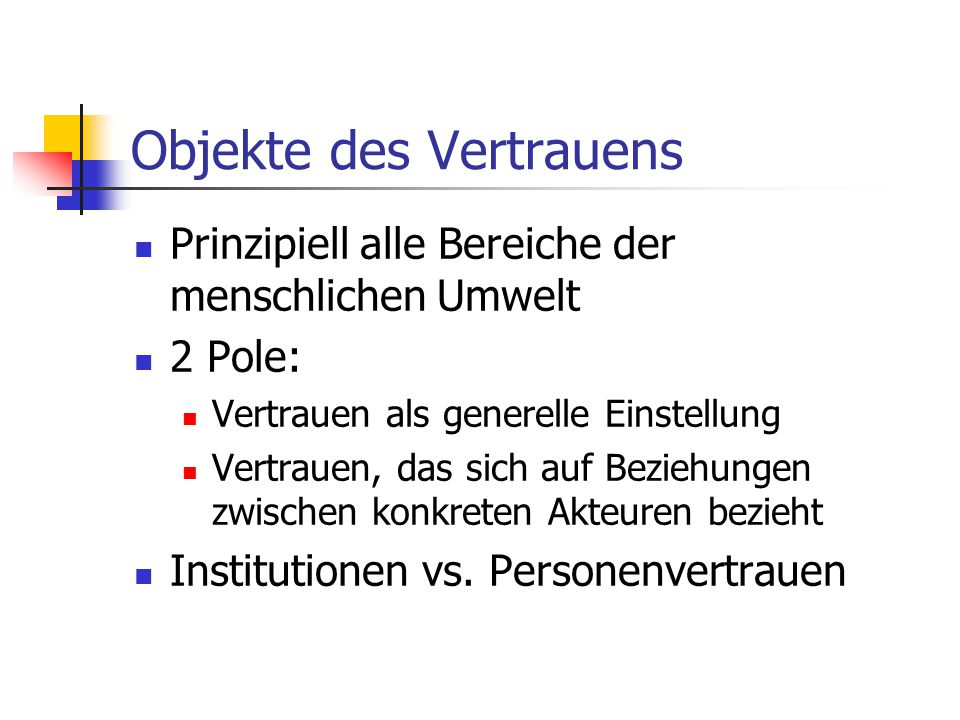 """Funktionen des Vertrauens Soziokulturelle Funktion Vertrauen als """"routine background to everyday interaction Psychologische Funktion """"passion out of which motive and belief arise, operating through internalization and moral commitment Utilitaristische Funktion """"device for coping with the freedom of others"""