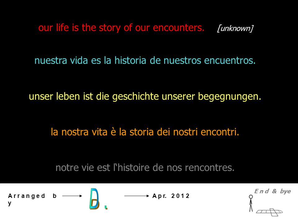 our life is the story of our encounters.