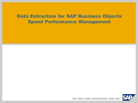 Data Extraction for SAP Business Objects Spend Performance Management.