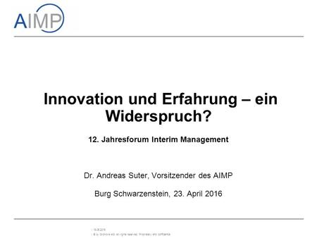 | © by GroNova AG. All rights reserved. Proprietary and confidential. | 18.06.2016 Innovation und Erfahrung – ein Widerspruch? 12. Jahresforum Interim.