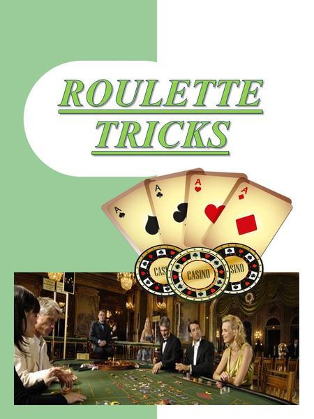 tricks um beim roulette zu gewinnen