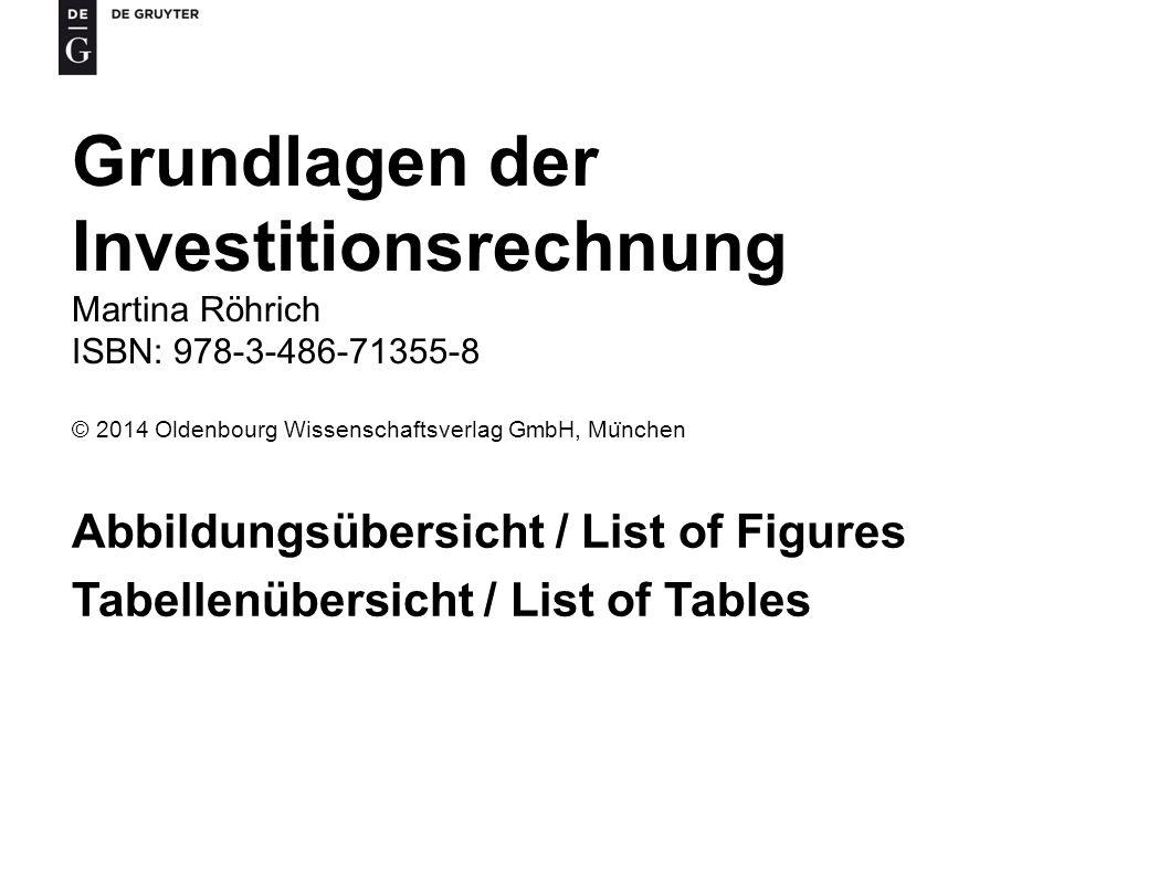 Grundlagen der Investitionsrechnung, Martina Röhrich ISBN 978-3-486-71355-8 © 2014 Oldenbourg Wissenschaftsverlag GmbH, Mu ̈ nchen 2 Tabelle 1-1 Eigenschaften der Verfahren der Investitionsrechnung