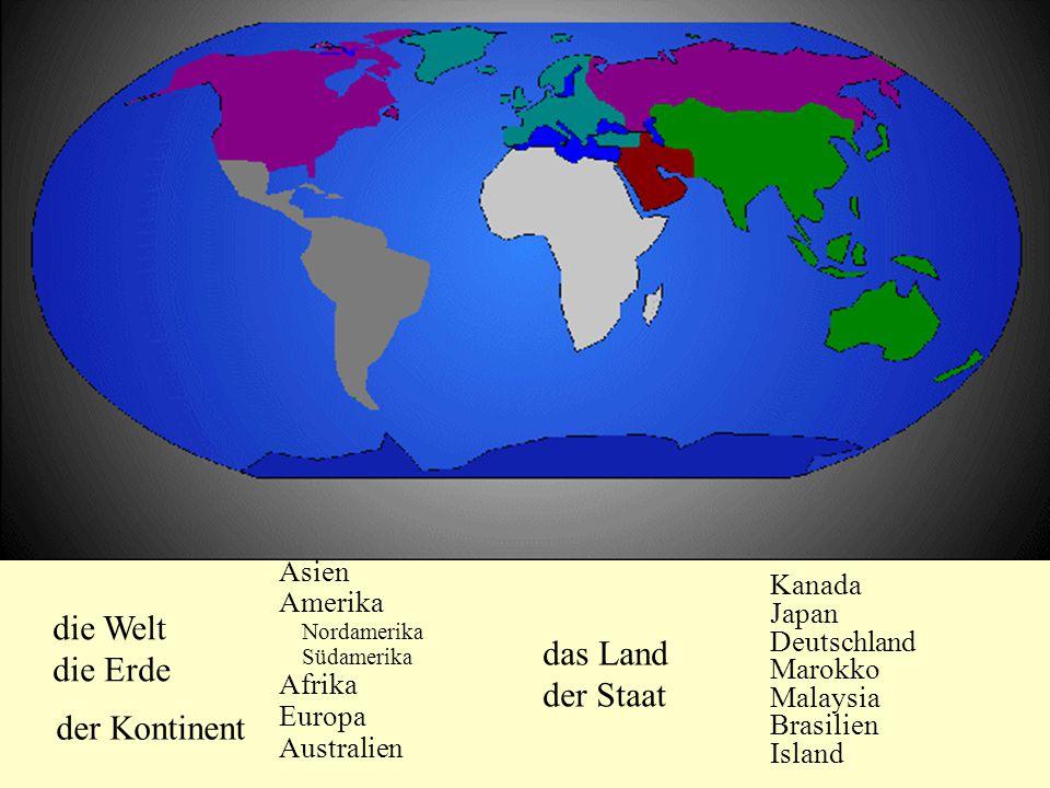 die Welt der Kontinent Asien Amerika Afrika Europa Australien das Land der Staat die Schweiz die USA (die Vereinigten Staaten) die Türkei der Sudan