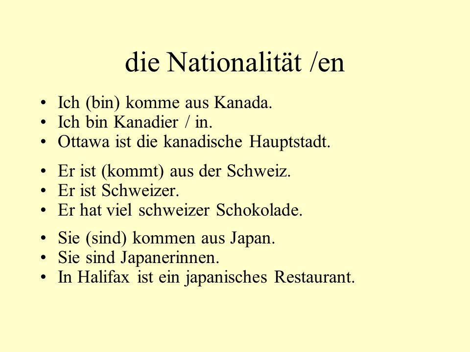 die Nationalität /en Ich komme aus Deutschland.Ich bin Deutscher.