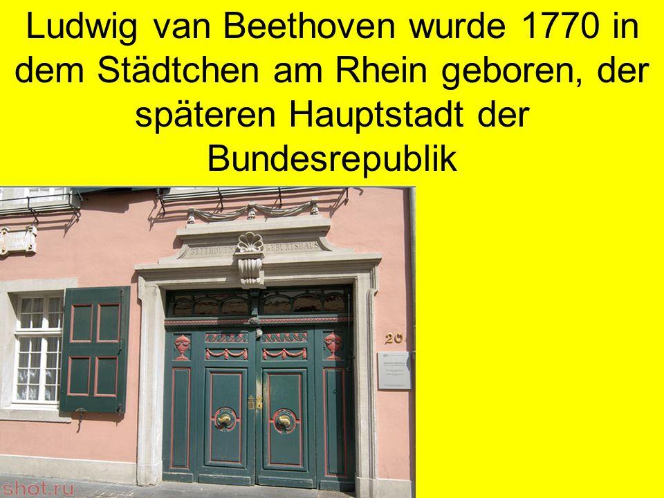 Ludwig gab bereits mit 8 Jahren sein erstes öffentliches Konzert in Köln.