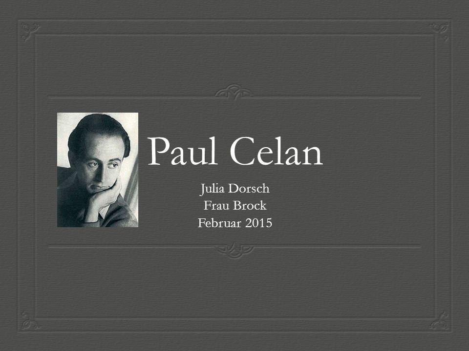 Leben  23, November 1920- 20, April 1970 (Selbstmord)  Paul Antschel  Czernovitz, Rumänien  Judentum  Celan Pseudonym  Studierte Medizin in Paris  Kehrte vor den 2.