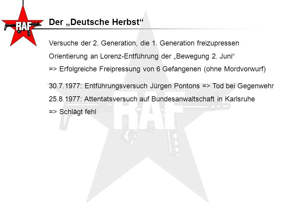 """Der """"Deutsche Herbst – Die Schleyer-Entführung 05.09.1977: Entführung des Arbeitgeberpräsidenten Hans-Martin Schleyer (dabei Mord an 3 begleitenden Polizisten und dem Chauffeur) => Forderungen:- Freilassung von 12 Mitgliedern der 1."""