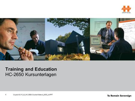 1Crypto AG / P_M_HC-2650-Course-Notes-d_0833_rd.PPT Training and Education HC-2650 Kursunterlagen.
