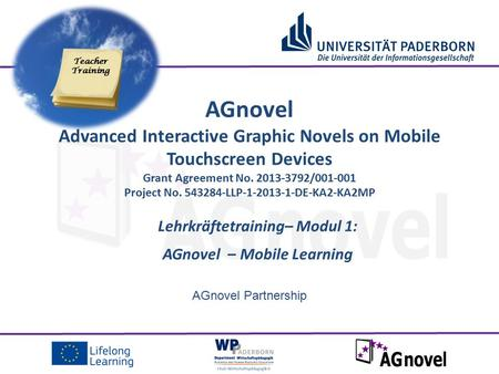 AGnovel Partnership Lehrkräftetraining– Modul 1: AGnovel – Mobile Learning AGnovel Advanced Interactive Graphic Novels on Mobile Touchscreen Devices Grant.