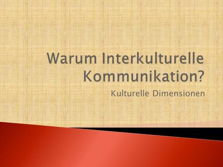 Warum Interkulturelle Kommunikation?