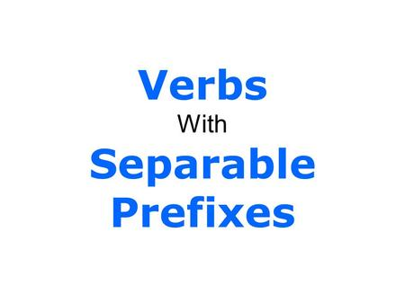 Verbs With Separable Prefixes. What is a prefix? A prefix is a word part added to the beginning of a root or base word to create a new meaning.