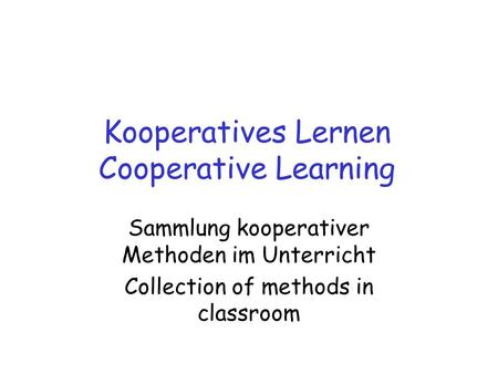 Kooperatives Lernen Cooperative Learning Sammlung kooperativer Methoden im Unterricht Collection of methods in classroom.