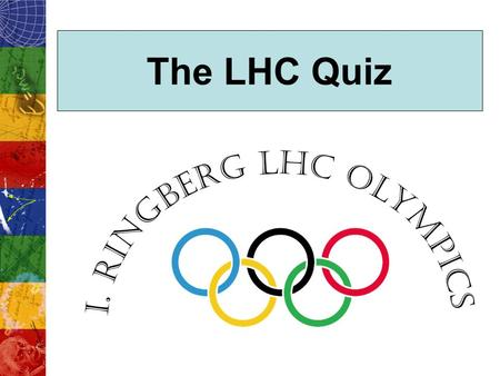 The LHC Quiz. Question 1 Our detector shows a signal only in the hadronic calorimeter (no signal in the tracker, electromagnetic calorimeter or muon chambers).