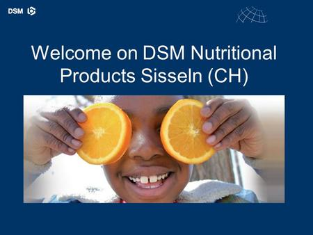 Welcome on DSM Nutritional Products Sisseln (CH).