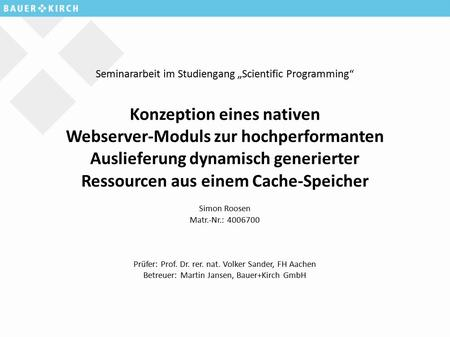 "Seminararbeit im Studiengang ""Scientific Programming"" Konzeption eines nativen Webserver-Moduls zur hochperformanten Auslieferung dynamisch generierter."