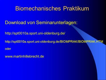 Biomechanisches Praktikum Download von Seminarunterlagen:
