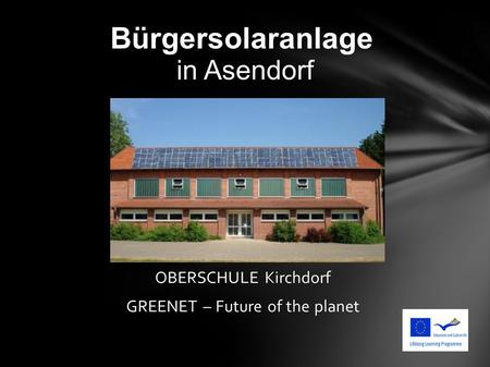 Bürgersolaranlage in Asendorf OBERSCHULE Kirchdorf GREENET – Future of the planet.