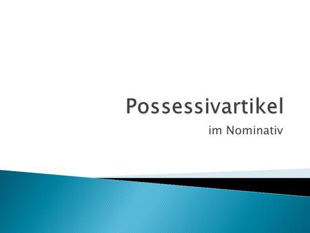 Possessivartikel im Nominativ.