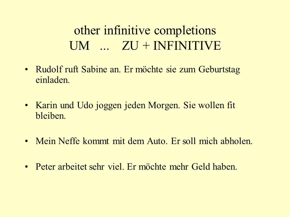 other infinitive completions UM...ZU + INFINITIVE Rudolf ruft Sabine an.