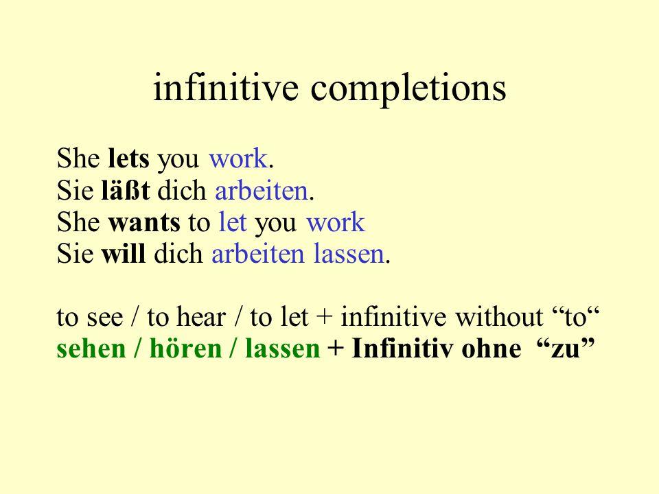 infinitive completions Ich will meinen Vater besuchen.