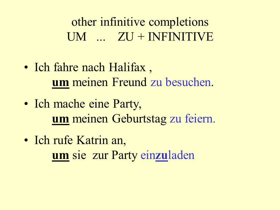 other infinitive completions UM...ZU + INFINITIVE Torsten lernt Deutsch.