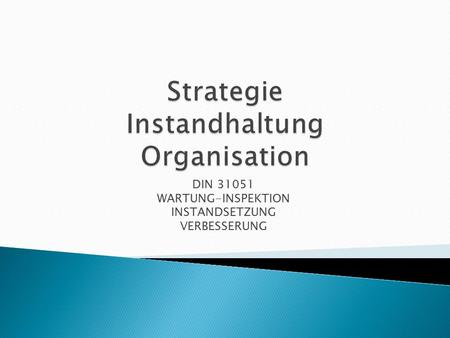 Strategie Instandhaltung Organisation