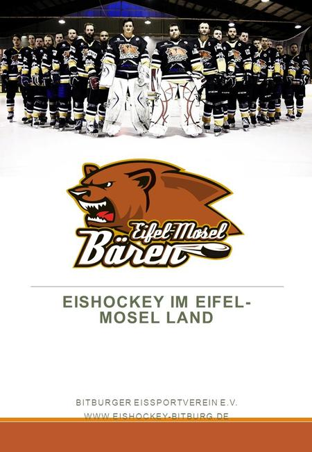 EISHOCKEY IM EIFEL- MOSEL LAND BITBURGER EISSPORTVEREIN E.V.