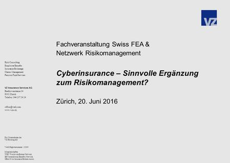 Risk Consulting Employee Benefits Insurance Brokerage Claims Management Pension Fund Services VZ Insurance Services AG Beethovenstrasse 24 8002 Zürich.