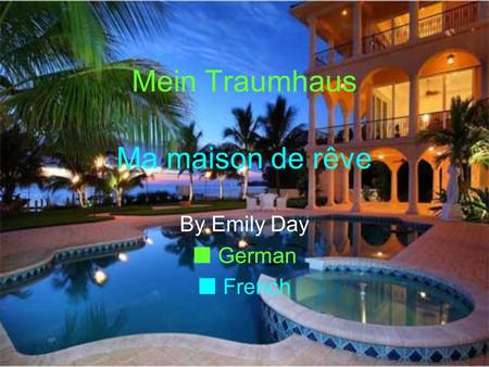 Mein Traumhaus By Emily Day German French Ma maison de rêve.
