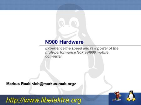 N900 Hardware Markus Raab Markus Raab Experience the speed and raw power of the high-performance Nokia N900 mobile computer.