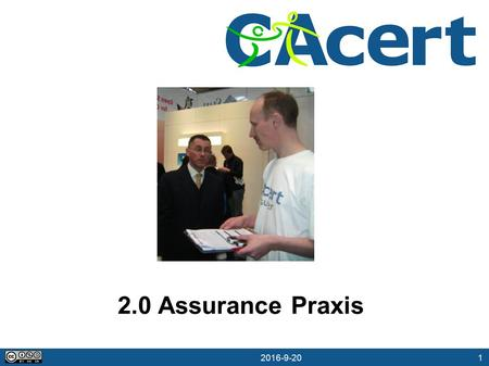 1 20.09.2016 2.0 Assurance Praxis. 2 20.09.2016 Assurance Praxis 2.1 Assurer Challenge 2.2 Namen a. Strict Rules b. Relaxed Rules 2.3 2-Fach Prüfung 2.4.