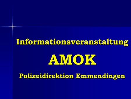 Informationsveranstaltung AMOK Polizeidirektion Emmendingen.