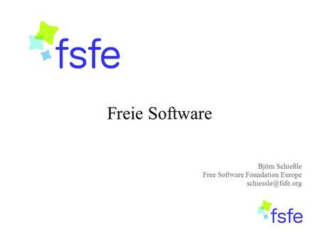 Freie Software Björn Schießle Free Software Foundation Europe