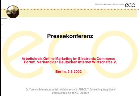 ................................................................................................. a Pressekonferenz Arbeitskreis Online Marketing im Electronic.