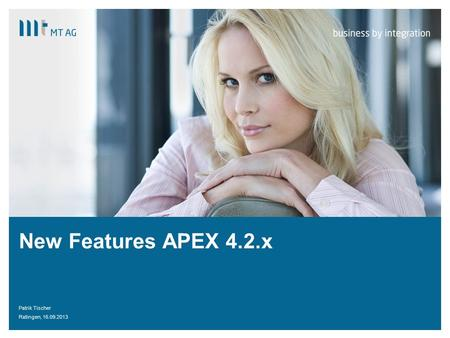 | New Features APEX 4.2.x Patrik Tischer Ratingen, 16.09.2013.