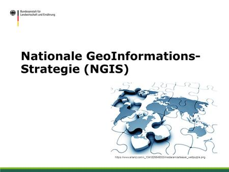 Nationale GeoInformations- Strategie (NGIS) https://www.allianz.com/v_1341825549000/media/amos/teaser_weltpuzzle.png.