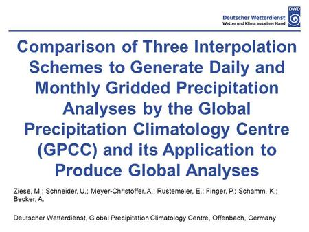 Comparison of Three Interpolation Schemes to Generate Daily and Monthly Gridded Precipitation Analyses by the Global Precipitation Climatology Centre (GPCC)