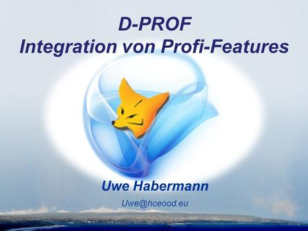 Uwe Habermann D-PROF Integration von Profi-Features.